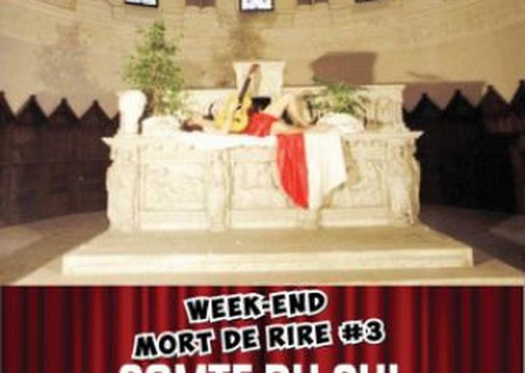 Week End Mort De Rire à Saint Jean de Vedas