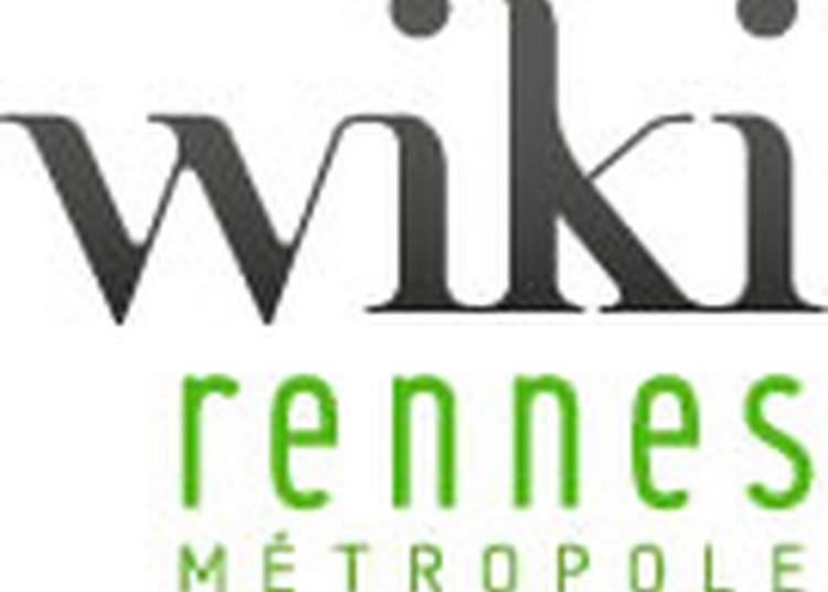 Wikirennes, Autoportrait D'un Territoire Par Ses Habitants à Rennes
