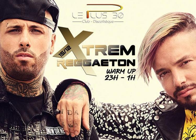 Xtrem Reggaeton Warm Up @Le Plus 30 à Bonneville