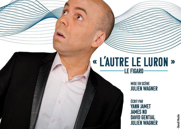 Yann Jamet - L'autre Le Luron à Paris 18ème
