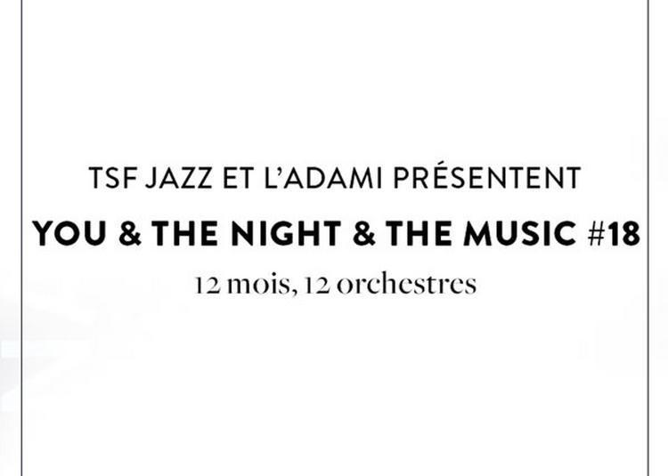 You & The Night & The Music #18 à Paris 8ème