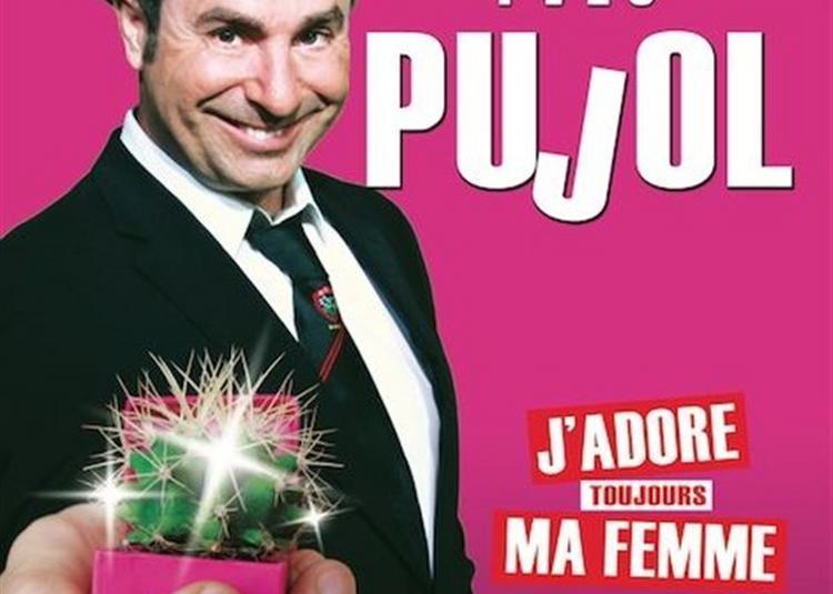Yves Pujol Dans J'Adore Toujours Ma Femme à Six Fours les Plages
