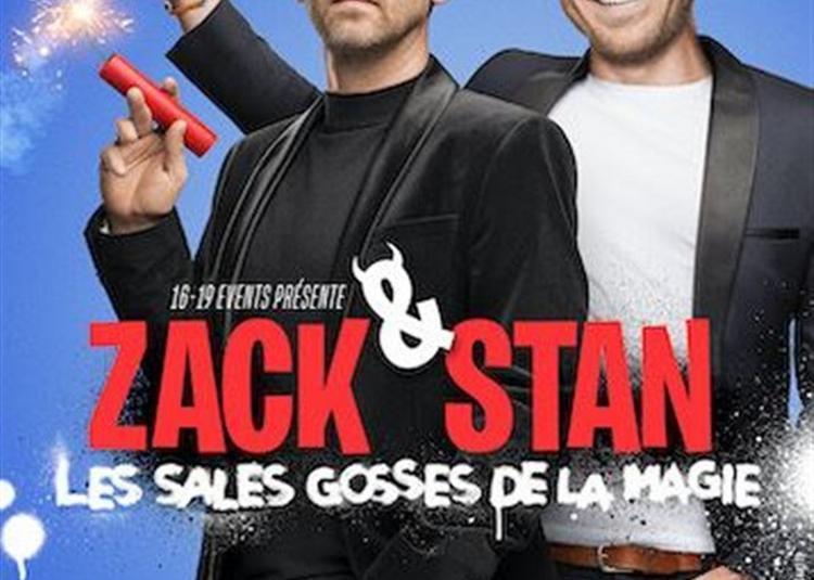 Zack & Stan Dans Les Sales Gosses De La Magie à Rouen