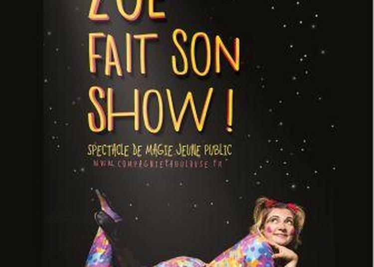 Zoé fait son show par la Cie Fabulouse à Montauban