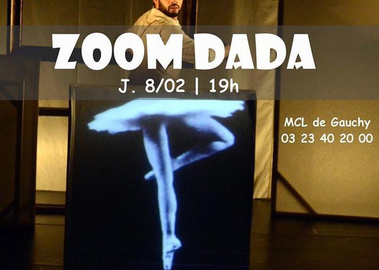 Zoom Dada à Gauchy