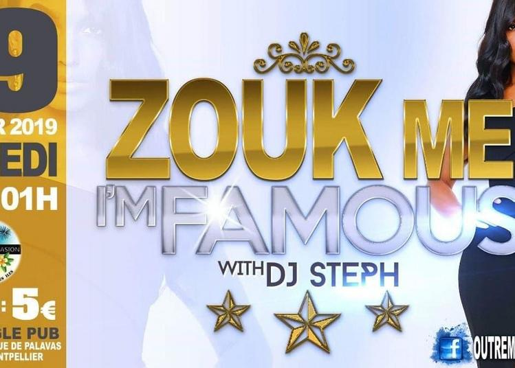 Zouk Me | I'me Famous | Mix Dj Steph à Montpellier