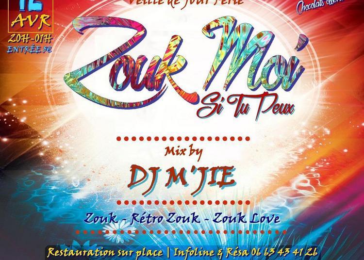 Zouk Moi Si Tu Peux   Edition Pâques   Mix Dj M'jie à Montpellier