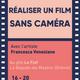 Réaliser un film sans caméra